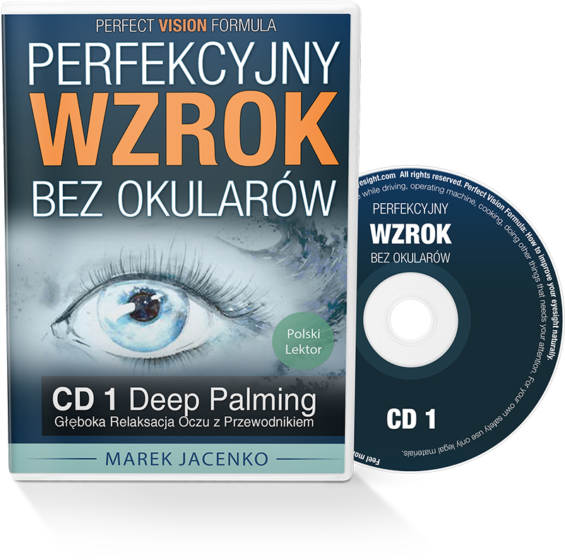 Perfekcyjny Wzrok Bez Okularów CD 1 - Głęboka Relaksacja Oczu z Przewodnikiem